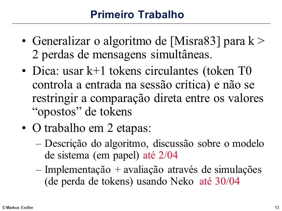 Primeiro Trabalho Generalizar o algoritmo de [Misra83] para k > 2 perdas de mensagens simultâneas.